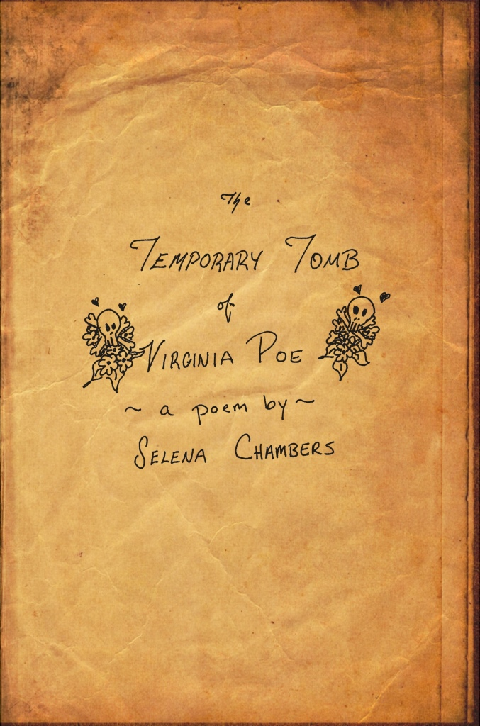 The Temporary Tomb of Virginia Poe by Selena Chambers. Mini-Chapbook. Dunhams Manor Press Patron Exclusive Patron Edition.